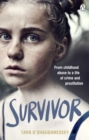 Survivor : From childhood abuse to a life of crime and prostitution - Book