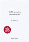 The Life-Changing Magic of Tidying : The Japanese Art - Book