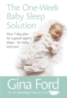 The One-Week Baby Sleep Solution : Your 7 day plan for a good night's sleep - for baby and you! - Book