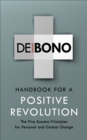 Handbook for a Positive Revolution : The Five Success Principles for Personal and Global Change - Book