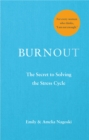 Burnout : The secret to solving the stress cycle - Book