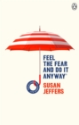 Feel The Fear And Do It Anyway : (Vermilion Life Essentials) - Book