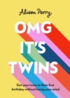 OMG It's Twins! : Get Your Twins to Their First Birthday Without Losing Your Mind - Book