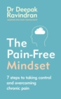 The Pain-Free Mindset : 7 Steps to Taking Control and Overcoming Chronic Pain - Book