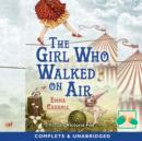 The Girl Who Walked on Air - eAudiobook