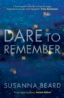 Dare to Remember: `Intriguing and gripping', a psychological thriller that will bring you to the edge of your seat... - Book