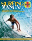 Surfing Manual : The essential guide to surfing in the UK and abroad - Book
