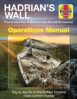 Hadrian's Wall Operations Manual : From Construction to World Heritage Site (Ad122 Onwards) - Book