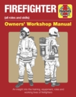 Firefighter Owners' Workshop Manual : All roles and skills - Book