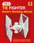Star Wars TIE Fighter Manual : Imperial and First Order Models - Book