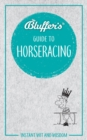 Bluffer's Guide To Horseracing : Instant Wit & Wisdom - Book