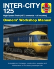 Inter-City 125 Manual : High Speed Train (1972 onwards - all models) - Book