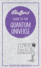 Bluffer's Guide to the Quantum Universe - Book