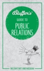 Bluffer's Guide to Public Relations : Instant Wit & Wisdom - Book