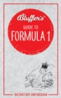 Bluffer's Guide to Formula 1 : Instant wit and wisdom - Book