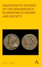 Quantitative Studies of the Renaissance Florentine Economy and Society - Book
