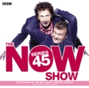 The Now Show: Series 45 : Six episodes of the BBC Radio 4 topical comedy - eAudiobook