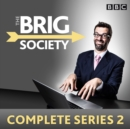 The Brig Society: Complete Series 2 : Six episodes of the BBC Radio 4 comedy show - eAudiobook