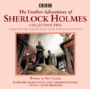 The Further Adventures of Sherlock Holmes: Collection 2 : Seven BBC Radio 4 full-cast dramas - Book
