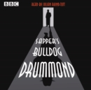 Julian Rhind-Tutt Reads Sapper's Bulldog Drummond : A BBC Radio 4 Extra Reading - Book