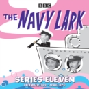 The Navy Lark: Collected Series 11 : Classic Comedy from the BBC Radio Archive - eAudiobook