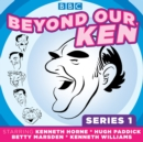 Beyond Our Ken : Series One - eAudiobook