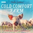 Cold Comfort Farm : A BBC Radio 4 Full-Cast Dramatisation - Book