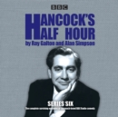 Hancock's Half Hour: Series 6 : 19 episodes of the classic BBC Radio comedy series - Book