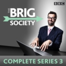 The Brig Society: Complete Series 3 : The BBC Radio 4 sitcom - eAudiobook
