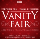 Vanity Fair : BBC Radio 4 Full-Cast Dramatisation - Book