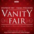 Vanity Fair : BBC Radio 4 full-cast dramatisation - eAudiobook
