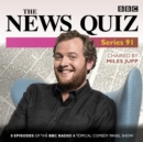 The News Quiz: Series 91 : 8 episodes of the topical radio comedy show - eAudiobook