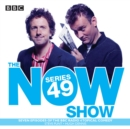 The Now Show Series 49 : The BBC Radio 4 topical comedy panel show - eAudiobook