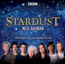 Stardust : BBC Radio 4 full-cast dramatisation - eAudiobook