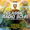Classic Radio Sci-Fi: BBC Drama Collection : Five BBC radio full-cast dramatisations - eAudiobook
