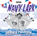 The Navy Lark: Series 15 : The classic BBC Radio sitcom - eAudiobook