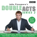 John Finnemore's Double Acts: Series 2 : 6 full-cast radio dramas - eAudiobook