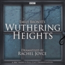 Wuthering Heights : A full-cast BBC radio dramatisation - Book