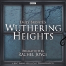 Wuthering Heights : A full-cast BBC radio dramatisation - eAudiobook