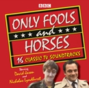 Only Fools and Horses : 16 Classic BBC TV Soundtracks - eAudiobook