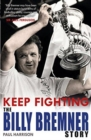 Keep Fighting: The Billy Bremner Story - Book