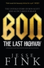 Bon: The Last Highway : The Untold Story of Bon Scott and AC/DC's Back In Black - eBook