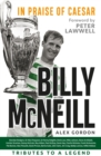 Billy McNeil: In Praise of Caesar : Tributes to a Legend - eBook