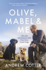 Olive, Mabel and Me : Life and Adventures with Two Very Good Dogs - Book