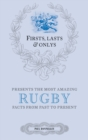 Firsts, Lasts & Onlys : A Truly Wonderful Collection of Rugby Trivia - Book