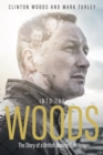 Into the Woods : The Story of a British Boxing Cult Hero - Book