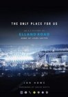 The Only Place For Us : An A-Z History of Elland Road, Home of Leeds United - Book