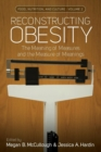 Reconstructing Obesity : The Meaning of Measures and the Measure of Meanings - Book