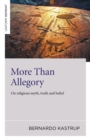 More Than Allegory : On Religious Myth, Truth And Belief - eBook
