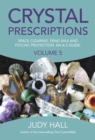 Crystal Prescriptions : Space Clearing, Feng Shui and Psychic Protection. An A-Z guide. - eBook